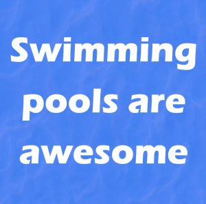 Swimming pools are awesome